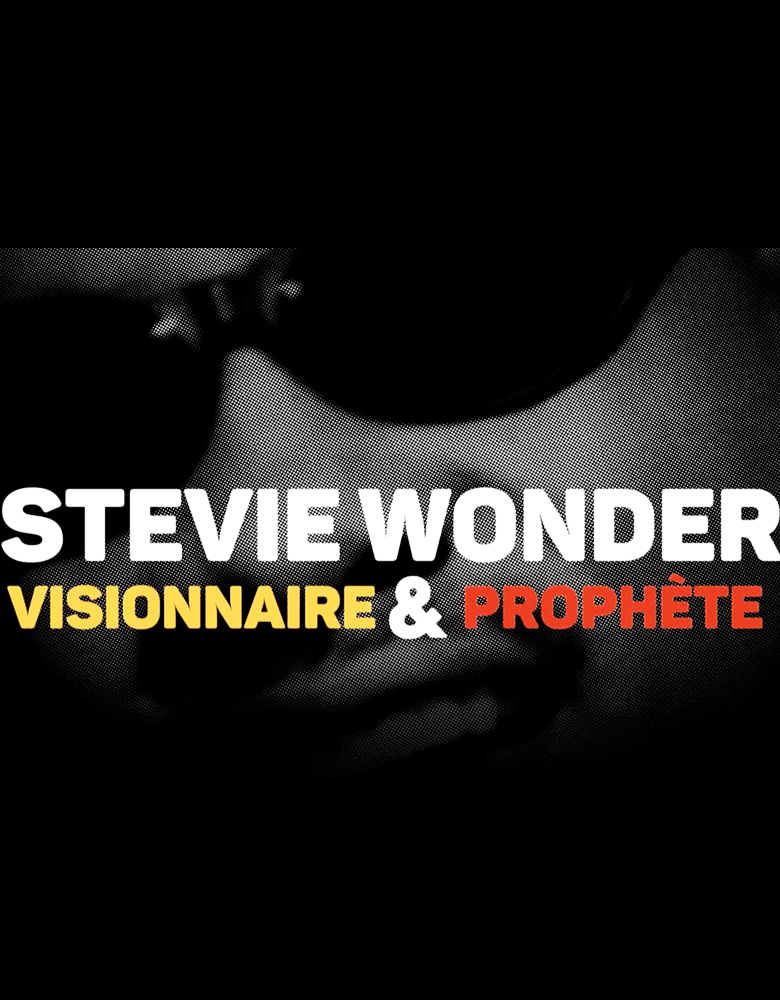 STEVIE WONDER: VISIONARY AND PROPHET